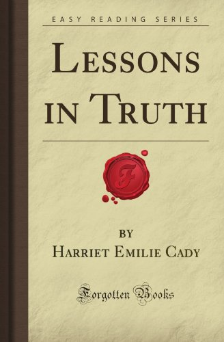 9781606201725: Lessons in Truth (Forgotten Books)