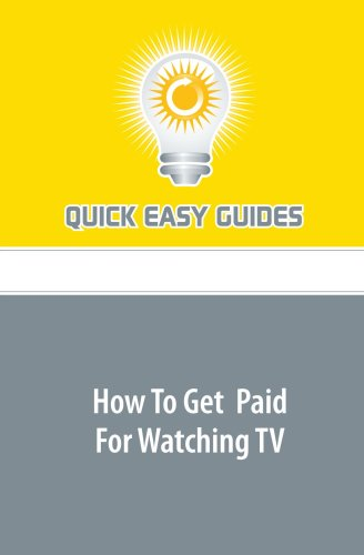 9781606206379: How To Get Paid For Watching TV