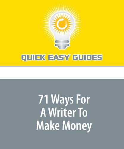 9781606207765: 71 Ways For A Writer To Make Money