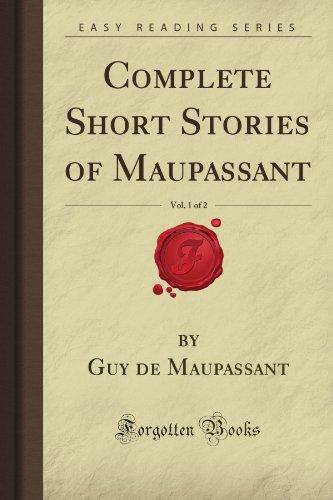 Complete Short Stories of Maupassant, Vol. 1: Guy de Maupassant