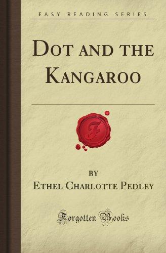 Dot and the Kangaroo (Forgotten Books): Pedley, Ethel Charlotte