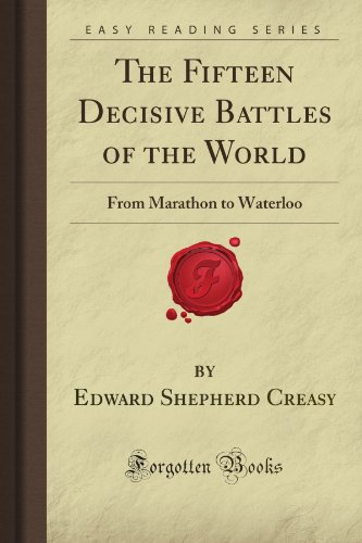 9781606209523: The Fifteen Decisive Battles of the World: From Marathon to Waterloo (Forgotten Books)