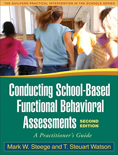 9781606230275: Conducting School-Based Functional Behavioral Assessments, Second Edition: A Practitioner's Guide (The Guilford Practical Intervention in the Schools Series)