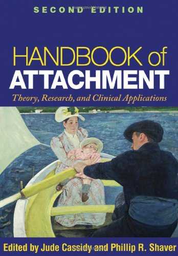 9781606230282: Handbook of Attachment: Theory, Research, and Clinical Applications