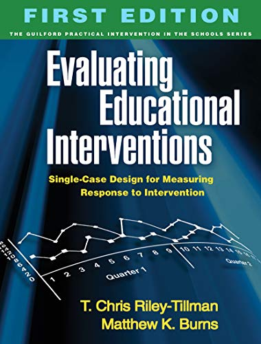 9781606231067: Evaluating Educational Interventions: Single-Case Design for Measuring Response to Intervention (The Guilford Practical Intervention in the Schools Series)