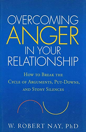 9781606232835: Overcoming Anger in Your Relationship: How to Break the Cycle of Arguments, Put-Downs, and Stony Silences