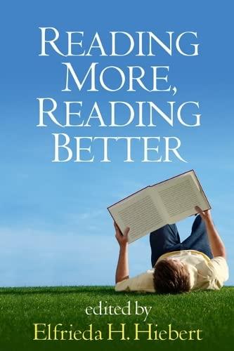 Reading More, Reading Better (Solving Problems in the Teachi): Elfrieda H. Hiebert