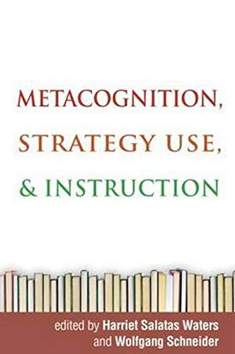 Metacognition, Strategy Use, and Instruction: Editor-Harriet Salatas Waters