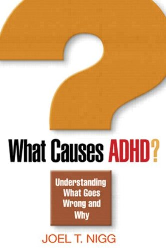 9781606233528: What Causes ADHD?: Understanding What Goes Wrong and Why