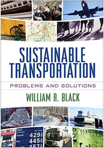 Sustainable Transportation: Problems and Solutions: William R. Black Phd