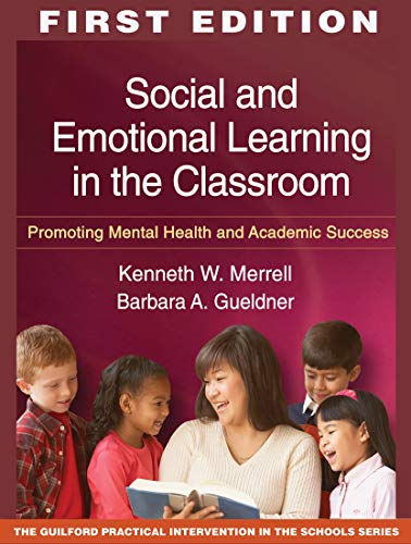 9781606235508: Social and Emotional Learning in the Classroom: Promoting Mental Health and Academic Success (The Guilford Practical Intervention in the Schools Series)