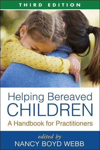 Helping Bereaved Children, Third Edition: A Handbook