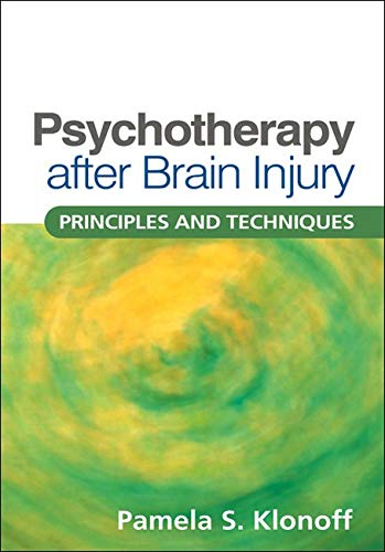 Psychotherapy after Brain Injury: Principles and Techniques: Klonoff, Pamela S.