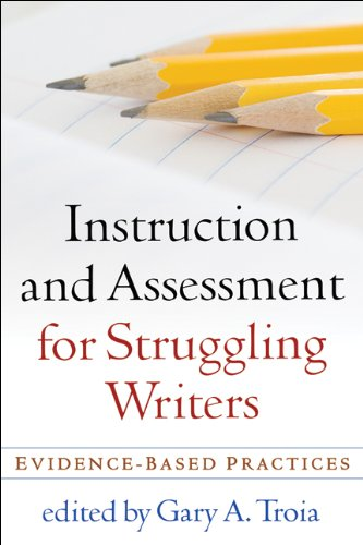 9781606239070: Instruction and Assessment for Struggling Writers: Evidence-Based Practices (Challenges in Language and Literacy)