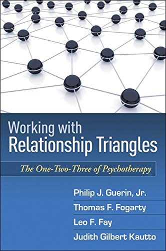 9781606239179: Working with Relationship Triangles: The One-Two-Three of Psychotherapy (The Guilford Family Therapy Series)