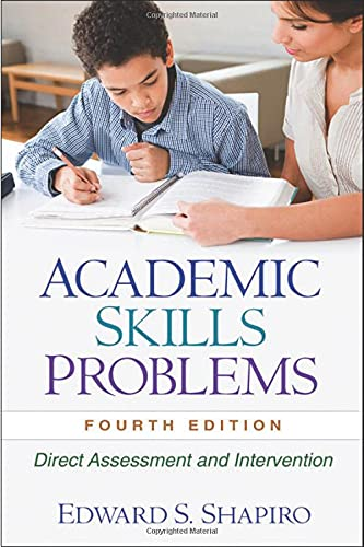 9781606239605: Academic Skills Problems, Fourth Edition: Direct Assessment and Intervention