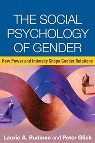 9781606239636: The Social Psychology of Gender: How Power and Intimacy Shape Gender Relations (Texts in Social Psychology)