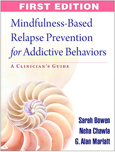 9781606239872: Mindfulness-Based Relapse Prevention for Addictive Behaviors: A Clinician's Guide