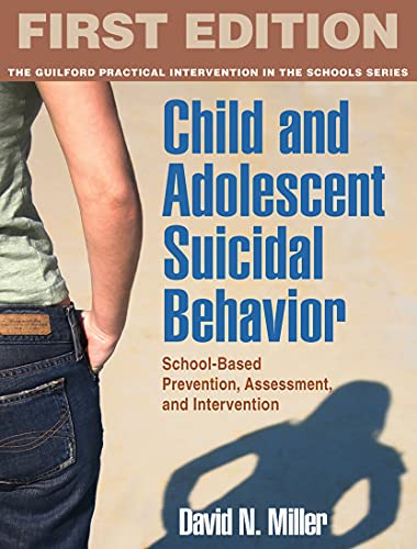 9781606239964: Child and Adolescent Suicidal Behavior: School-Based Prevention, Assessment, and Intervention (The Guilford Practical Intervention in the Schools Series)