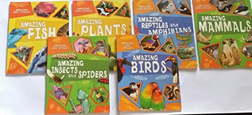 9781606260012: WR Amazing Life Cycles 6 Set: BIRDS, REPTILES AND AMPHIBIANS, MAMMALS, INSECTS AND SPIDERS, PLANTS, FISH (AMAZING LIFE CYCLES)