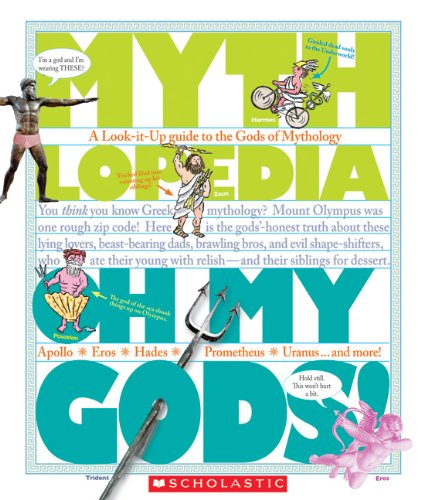 9781606310267: Oh My Gods!: A Look-it-Up Guide to the Gods of Mythology (Mythlopedia)