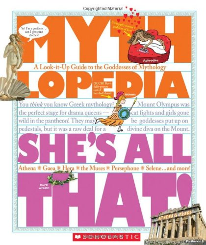 9781606310274: She's All That!: A Look-It-Up Guide to the Goddesses of Mythology (Mythlopedia)