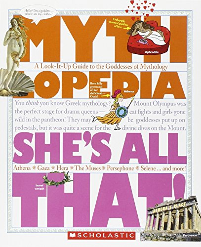9781606310595: She's All That!: A Look-It-Up Guide to the Goddesses of Mythology (Mythlopedia)