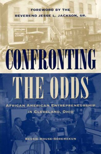 9781606350065: Confronting the Odds: African American Entrepreneurship in Cleveland, Ohio