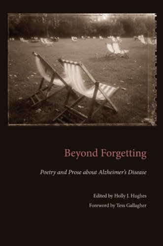 Beyond Forgetting Poetry and Prose about Alzheimer's Disease