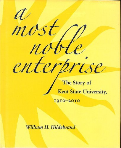 9781606350300: A Most Noble Enterprise: The Story of Kent State University, 1910-1920