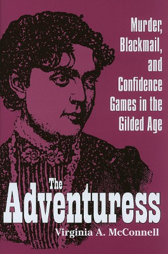 9781606350348: The Adventuress: Murder, Blackmail, and Confidence Games in the Gilded Age (True Crime History)