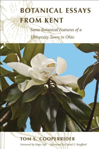 Botanical Essays from Kent: Some Botanical Features of a University Town in Ohio: Cooperrider, Tom