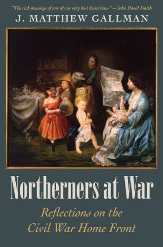 9781606350454: Northerners At War: Reflections on the Civil War Home Front (Civil War in the North)