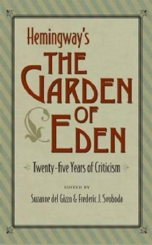 9781606350805: Hemingway's 'The Garden of Eden': Twenty-Five Years of Criticism