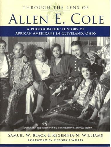 9781606350904: Through the Lens of Allen E. Cole: A Photographic History of African Americans in Cleveland, Ohio