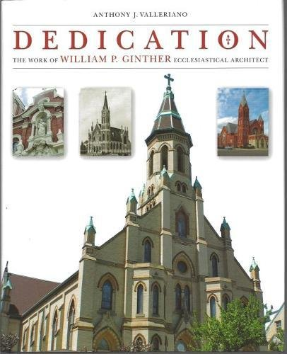 9781606351031: Dedication: The Work of William P. Ginther, Ecclesiastical Architect (Sacred Landmarks)