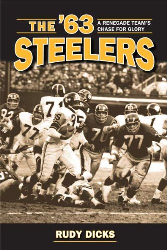 9781606351437: The '63 Steelers: A Renegade Team's Chase for Glory (Writing Sports)