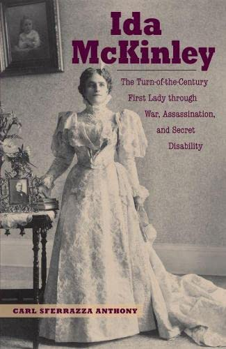 9781606351529: Ida McKinley: The Turn-of-the-Century First Lady Through War, Assassination, and Secret Disability