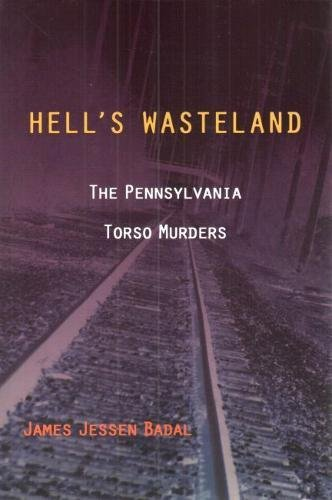 9781606351536: Hell's Wasteland: The Pennsylvania Torso Murders