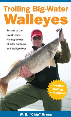 9781606351642: Trolling Big Water Walleyes: Secrets of the Great Lakes