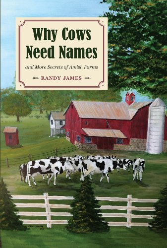 9781606351680: Why Cows Need Names: And More Secrets of Amish Farms