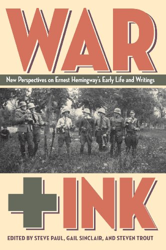 9781606351758: War + Ink: New Perspectives on Ernest Hemingway's Early Life and Writings