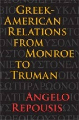 9781606351772: Greek-American Relations from Monroe to Truman (New Studies in U.S. Foreign Relations)