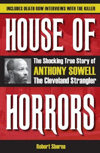 House of Horrors: The Shocking True Story of Anthony Sowell, the Cleveland Strangler: Sberna, ...