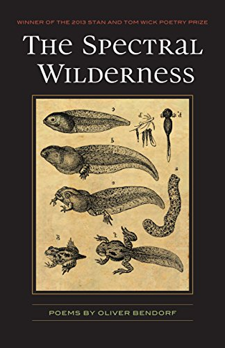 The Spectral Wilderness (Wick Poetry First Book)