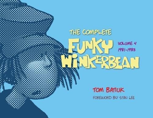 The Complete Funky Winkerbean: Volume 4, 1981 - 1983: Tom Batiuk