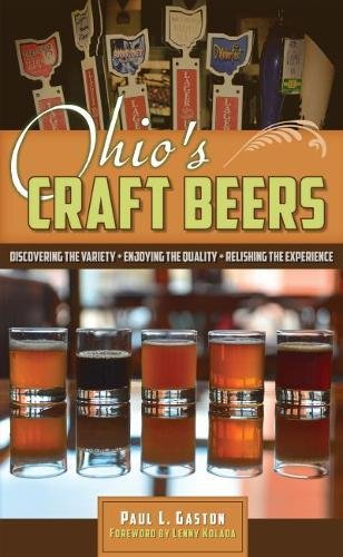 Ohio's Craft Beers: Discovering the Variety, Enjoying the Quality, Relishing the Experience: ...