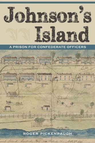 9781606352847: Johnson's Island: A Prison for Confederate Officers (Civil War in the North)
