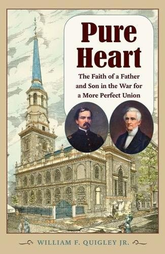 Pure Heart: The Faith of a Father: Quigley, William F.
