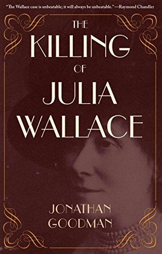 The Killing of Julia Wallace (True Crime: Goodman, Jonathan
